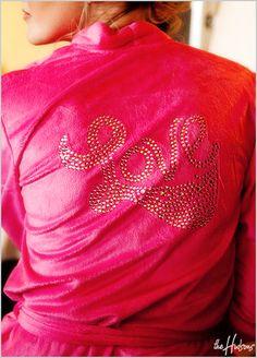 "Hot pink ""Love"" robe - Photo by Jason"