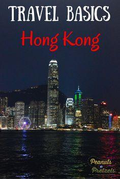 Know Before You Go: Visiting Hong Kong Travel Basics - Peanuts or Pretzels Travel #HongKong #TravelGuide #NeedToKnow