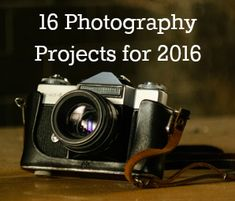16 Photography Projects for 2016 by lashawnwiltz