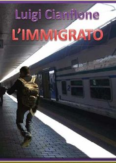 Prezzi e Sconti: #L' immigrato luigi cianflone  ad Euro 8.92 in #Libro #Libro