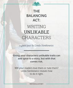 Giving your characters unlikable traits can add spice to a story.