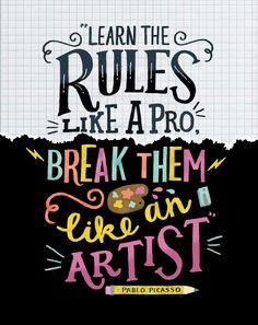 Learn the rules like a pro, break them like an artist - Pablo Picasso (Read the full article on unleashing your potential in Mollie Makes 49). Illustration by Steph Says hello