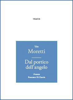 """Vito Moretti """"Dal portico dell'angelo"""" - collana I Cammei -"""