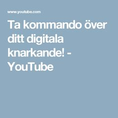 Ta kommando över ditt digitala knarkande! - YouTube