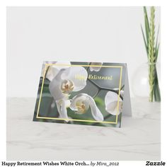 Happy Retirement Wishes White Orchids Elegant Card #personalizedretirementgifts #personalizedretirementcards #happyretirement #happyretirementgifts #retirement #orchids Happy Retirement Wishes, Retirement Greetings, Retirement Congratulations, Personalized Retirement Gifts, Elegant Flowers, White Orchids, Flower Images, Custom Greeting Cards, Flower Cards