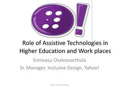 role-of-assistive-technologies-in-higher-education-and-work-places by Srinivasu Chakravarthula via Slideshare
