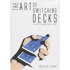 The Art of Switching Decks by Roberto Giobbi and Hermetic Press - The strongest card tricks most often depend on a stack or special deck. Unfortunately, if you start with a gaffed deck, as soon as you have accomplished the impossible feat, its very strength causes audiences to say, 'Let me see those cards!' With a deck switch, they can, because ... get it here: http://www.wizardhq.com/servlet/the-14556/the-art-of-switching-decks-by-roberto-giobbi-and-hermetic-press/Detail?source=pintrest