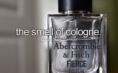 Oh man, I love it when guys smell good.