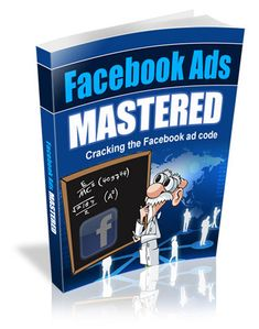 Facebook Ads Mastered - Facebook ads platform with its super targetized ads, is become a powerful tool and learn to use it well can dramatically improve your business. This ebook will show you how to get the best result Facebook Ads