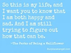 From The Perks of Being a Wallflower...how fitting to grief...