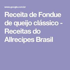 Receita de Fondue de queijo clássico - Receitas do Allrecipes Brasil
