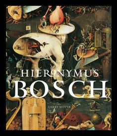 Hieronymus Bosch by Larry Silver, Abbeville Press Edition
