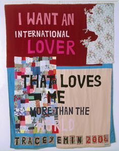 Tracey Emin, I want an international love that loves me more then the world