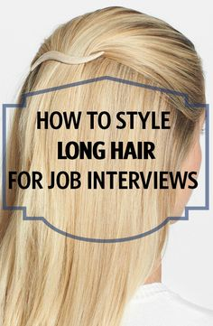 I get this question a ton: how to style long hair for job interviews.  The easy answer: neat and forgettable.  But if you need more guidance, click on through -- tons of real women (including interviewERs) telling you how they wear their hair for interviews.