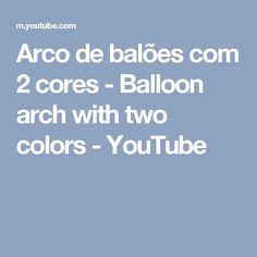 Arco de balões com 2 cores - Balloon arch with two colors - YouTube