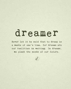 Dreaming is never a waste of time ~♡