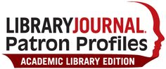 New LJ Report Closely Examines What Makes Academic Library Patrons Tick
