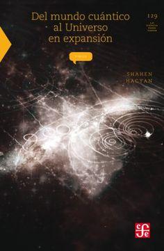 Del mundo cuántico al universo en expansión - Shahen Hacyan