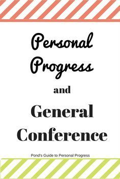 Personal Progress and General Conference The most wonderful time of the year is commonly referred to as Christmas time but I like to differ. To me this time is General Conference. In fact, it is so wonderful, it happens twice a year! Mutual Activities, Young Women Activities, Leadership Activities, Family Activities, Personal Progress Projects, Personal Progress Activities, General Conference Quotes, Conference Talks, Young Women Lessons