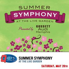Summer Symphony this Saturday May 28th at The Live Garden - More Info at http://Q1075.com