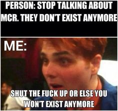 They do exist! They exist in our minds! We will forever love MY CHEMICAL ROMANCE!