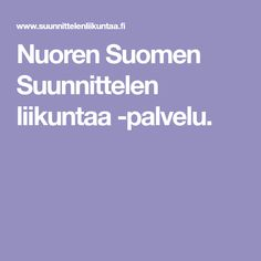 Nuoren Suomen Suunnittelen liikuntaa -palvelu.