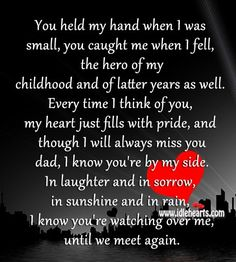 You held my hand when I was small, you caught me when I fell, the hero of my childhood and of latter years as well. Every time I think of you, my heart jus Rip Daddy, Miss My Daddy, Miss You Mum, When I Miss You, Miss You Dad Quotes, Daddy Quotes, Missing My Dad Quotes, Boyfriend Quotes, Brother Quotes