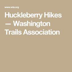 Huckleberry Hikes — Washington Trails Association