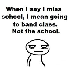 This is true, the thing I always miss about HS is band! Das ist wahr, das, was ich an HS immer vermisse, ist Band! Band Nerd, Band Mom, Love Band, Marching Band Quotes, Marching Band Problems, Flute Problems, Funny Band Memes, Band Jokes, Music Jokes