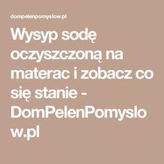 Wysyp sodę oczyszczoną na materac i zobacz co się stanie - DomPelenPomyslow.pl
