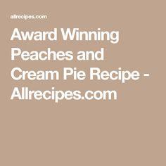 Award Winning Peaches and Cream Pie Recipe - Allrecipes.com