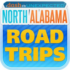 For more info on these North Alabama Road Trips, download our mobile app! Search North Alabama Road Trips either for iPhones or Droids.