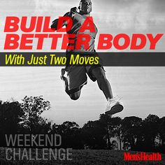 Sculpt lean muscle and boost your explosiveness with our 2-move #weekendchallenge. Todd Durkin hammered out this challenge in 1:42. How do you compare?  http://www.menshealth.com/fitness/build-better-body-just-two-moves?cid=soc_pinterest_content-fitness_aug14_buildbetterbody2moves