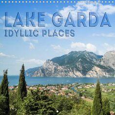 LAKE GARDA Idyllic Places - CALVENDO