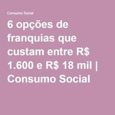6 opções de franquias que custam entre R$ 1.600 e R$ 18 mil | Consumo Social