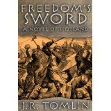 Freedom's Sword, a Historical Novel of Scotland (Kindle Edition)By J.R. Tomlin