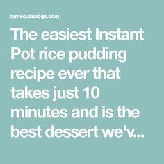 The easiest Instant Pot rice pudding recipe ever that takes just 10 minutes and is the best dessert we've made so far in our pressure cooker. Just a few ingredients and it's great served either warm or cold. We've even made this as a breakfast treat!