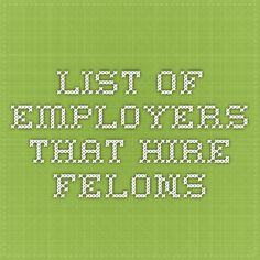List of employers that hire felons