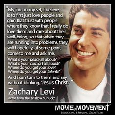 """. . . And I can turn to them and say without blinking, 'Jesus Christ.'"" ~ Zachary Levi - actor from the tv show ""Chuck"""