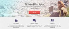 BitTorrent enters the field of the protection of privacy: the draft secure messaging has been announced. For now, only an alpha version was launched to allow some users picked to test the service. We do not know yet very little about how BitTorrent... - See more at: Net4Tech
