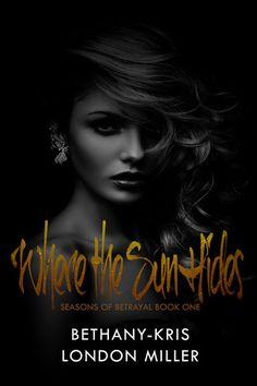 Bethany Kris – London Miller: Where The Sun Hides