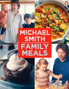 Family Meals by Michael Smith - He is Chef Steamy.  So cute, love his meals, think he is great!   The food is delicious too.