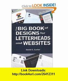 The Big Book of Designs for Letterheads and Websites (9780066209418) David Carter , ISBN-10: 0066209412  , ISBN-13: 978-0066209418 ,  , tutorials , pdf , ebook , torrent , downloads , rapidshare , filesonic , hotfile , megaupload , fileserve