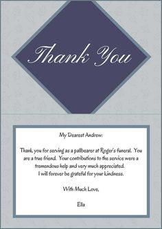 Sample wording for funeral thank you notes for pallbearers. Make writing easy by using the Best Wording Samples for funeral thank you cards and notes. Sympathy Thank You Notes, Funeral Thank You Notes, Business Thank You Cards, Thank You Card Sample, Thank You Card Wording, Engagement Congratulations, Congratulations Card, Funeral Etiquette, When Someone Dies