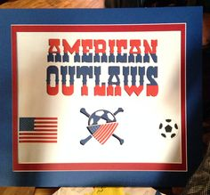 We are huge supporters of the American outlaws! Go team u.s.a!