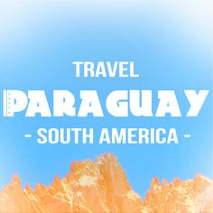 FULL Set of Paraguay Travel Blogs by Globemad