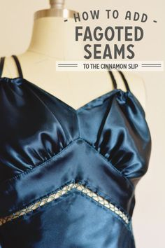 add fagoted seams to a slip | Colette Patterns