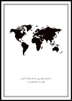 "Black and white poster with world map and quote from the song ""Wonderful world"". - Black and white poster with world map and quote from the song ""Wonderful world"". Black Picture Frames, Picture Wall, Mode Poster, Poster Poster, Wall Collage, Wall Art, Wall Decal, Poster Online, World Map Poster"