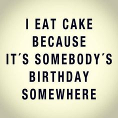 Top 25 Funny Birthday Quotes for Friends - Quotes and Humor Great Quotes, Quotes To Live By, Me Quotes, Funny Quotes, Inspirational Quotes, Food Quotes, Humor Quotes, Motivational Quotes, Quotes About Food