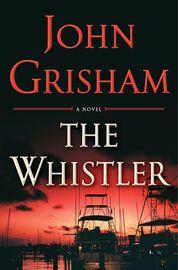The Whistler | http://paperloveanddreams.com/book/1090761165/the-whistler | From John Grisham, America�s